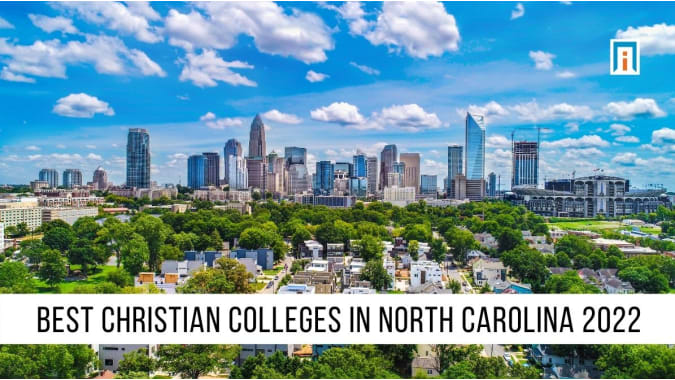 North Carolina's Best Christian Colleges and Universities of 2021
