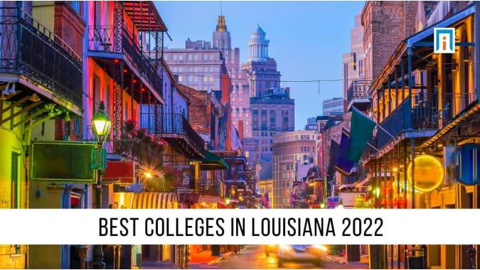 Louisiana's Best Colleges & Universities of 2021