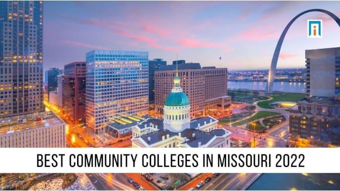 Missouri's Best Community Colleges of 2021