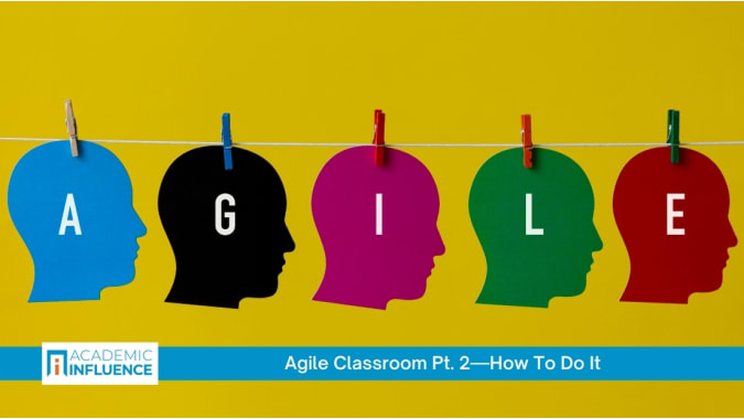 The Agile Classroom, Pt. 2—How To Do It
