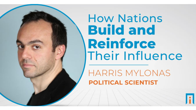 How nations build and reinforce their influence | Interview with Dr. Harris Mylonas