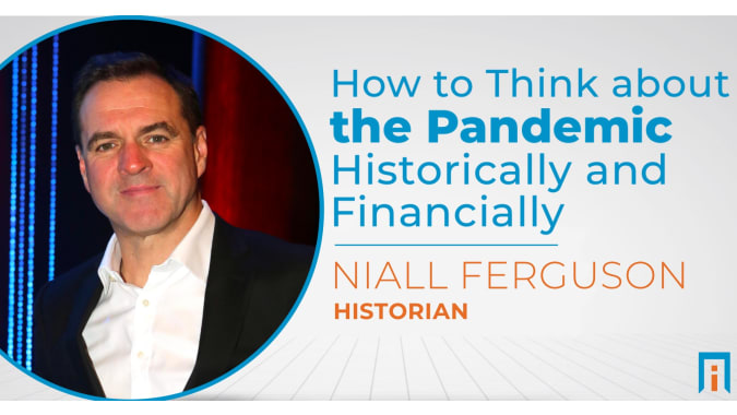 How to think about the pandemic historically and financially   Interview with Dr. Niall Ferguson