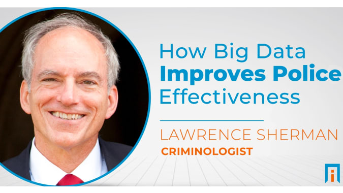 How Big Data improves police effectiveness   Interview with Dr. Lawrence Sherman
