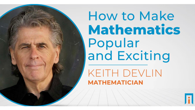 How to make mathematics popular and exciting | Interview with Dr. Keith Devlin
