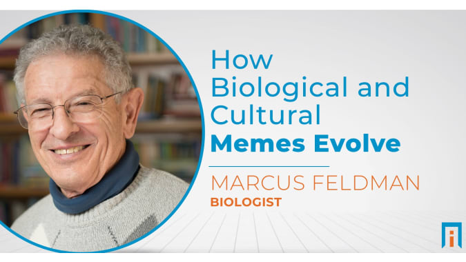 How biological and cultural memes evolve | Interview with Dr. Marcus Feldman