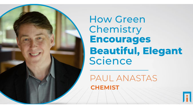 How green chemistry encourages beautiful, elegant science   Interview with Dr. Paul Anastas