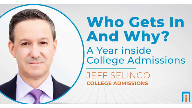 Who Gets In and Why: A Year Inside College Admissions | Interview with Author Jeff Selingo