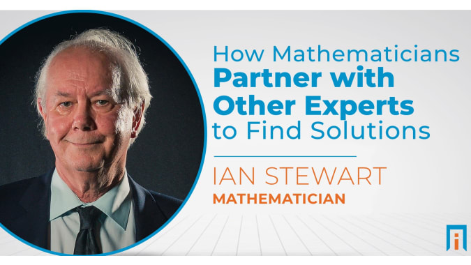 How mathematicians partner with other experts to find solutions | Interview with Dr. Ian Stewart
