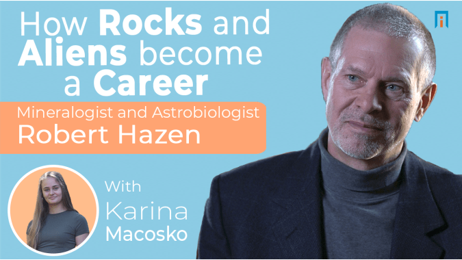 How rocks and aliens become a career | Interview with Dr. Robert Hazen
