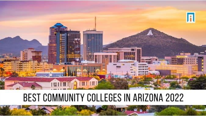 Arizona's Best Community Colleges of 2021