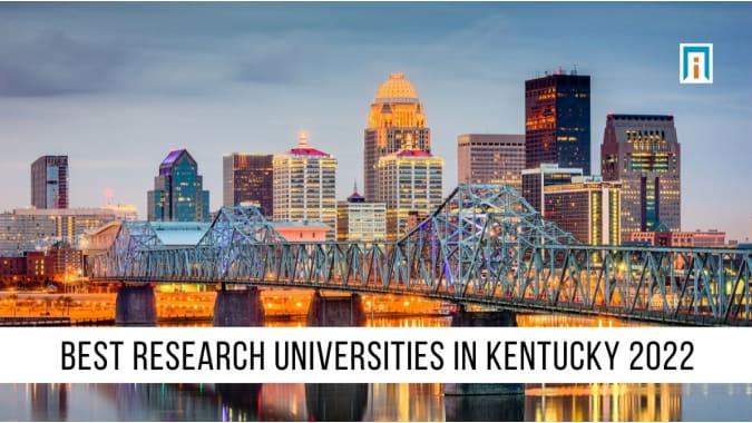 Kentucky's Best Research Universities of 2021