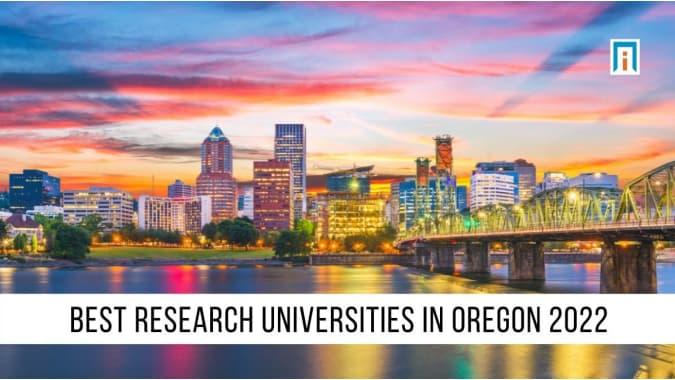 Oregon's Best Research Universities of 2021