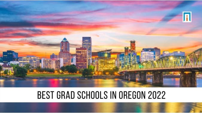 Oregon's Best Graduate Schools of 2021
