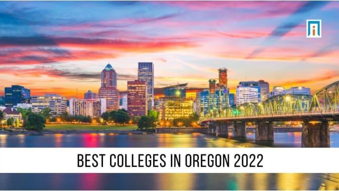 Oregon's Best Colleges & Universities of 2021