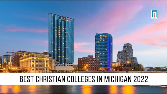 Michigan's Best Christian Colleges and Universities of 2021