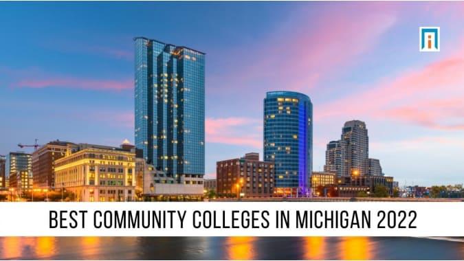 Michigan's Best Community Colleges of 2021