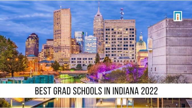 Indiana's Best Graduate Schools of 2021