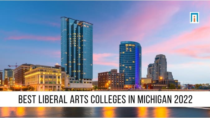 Michigan's Best Liberal Arts Colleges and Universities of 2021
