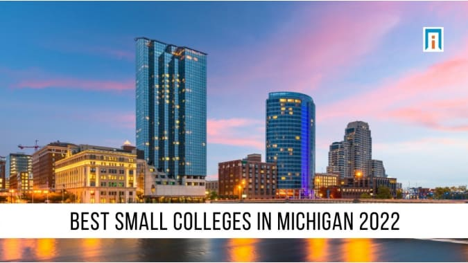 Michigan's Best Small Colleges of 2021