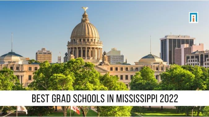 Mississippi's Best Graduate Schools of 2021