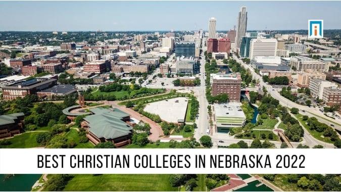 Nebraska's Best Christian Colleges & Universities of 2021