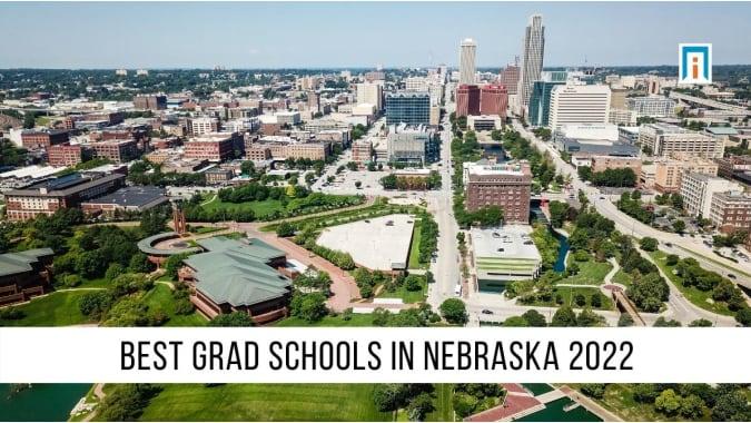 Nebraska's Best Graduate Schools of 2021