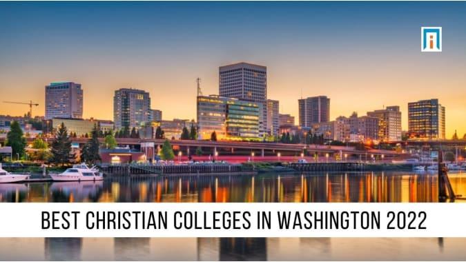 Washington's Best Christian Colleges & Universities of 2021