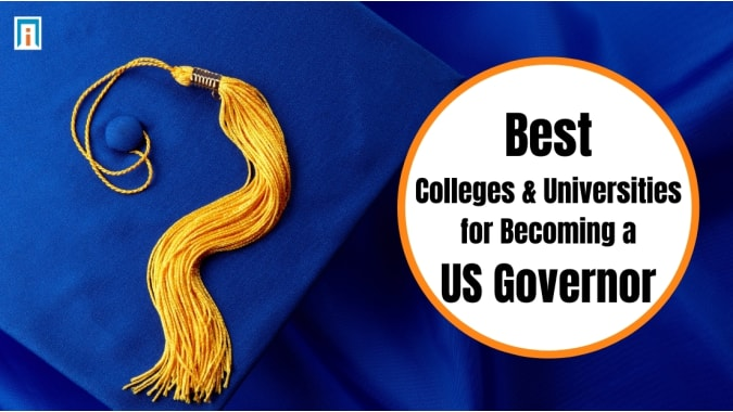 The Best Colleges and Universities for Becoming a US Governor