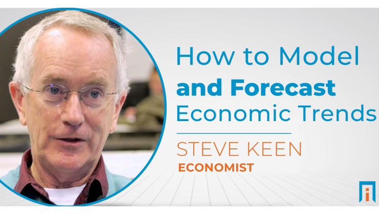 How to model and forecast economic trends | Interview with Dr. Steve Keen