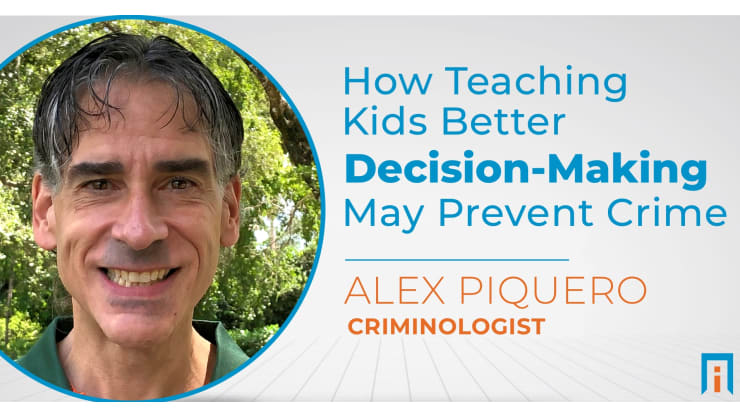 How teaching kids better decision-making may prevent crime later | Interview with Dr. Alex Piquero