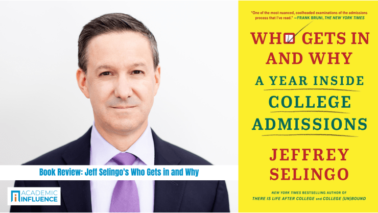 Book Review: Jeff Selingo's Who Gets In and Why—A Year Inside College Admissions (2020, Scribner)