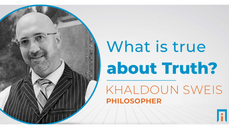 What is True About Truth? | Interview with Dr. Khaldoun Sweis