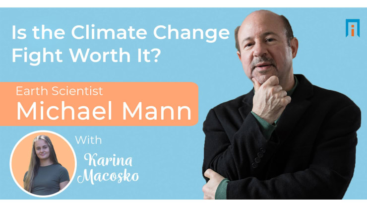 Is the climate change fight worth it? Earth Scientist Michael Mann talks with Karina