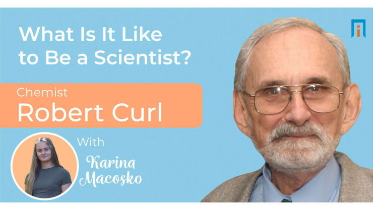 What is it like to be a scientist? Chemist Robert Curl talks with Karina