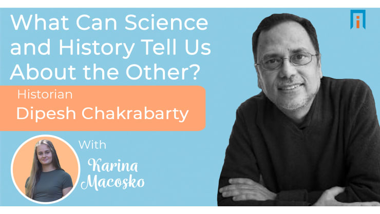 interview/dipesh-chakrabarty-historian-karina-interview