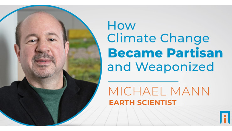 How climate change became partisan and weaponized | Interview with Dr. Michael Mann