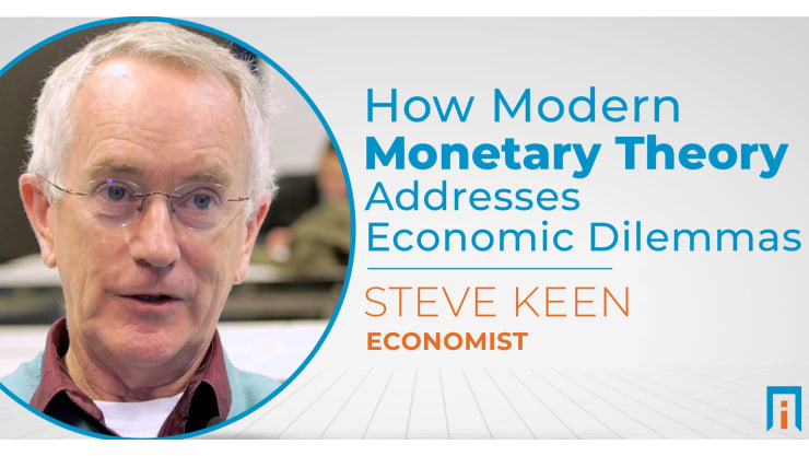 How Modern Monetary Theory addresses economic dilemmas | Interview with Dr. Steve Keen