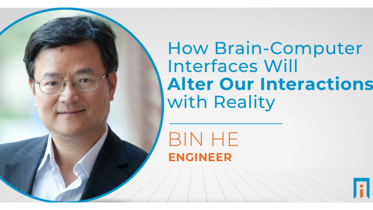 How brain-computer interfaces will alter our interactions with reality | Interview with Dr. Bin He