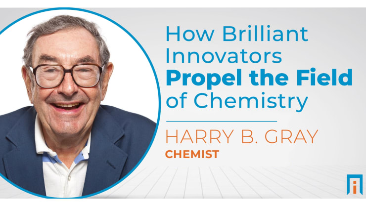 How brilliant innovators propel the field of chemistry | Interview with Dr. Harry Gray