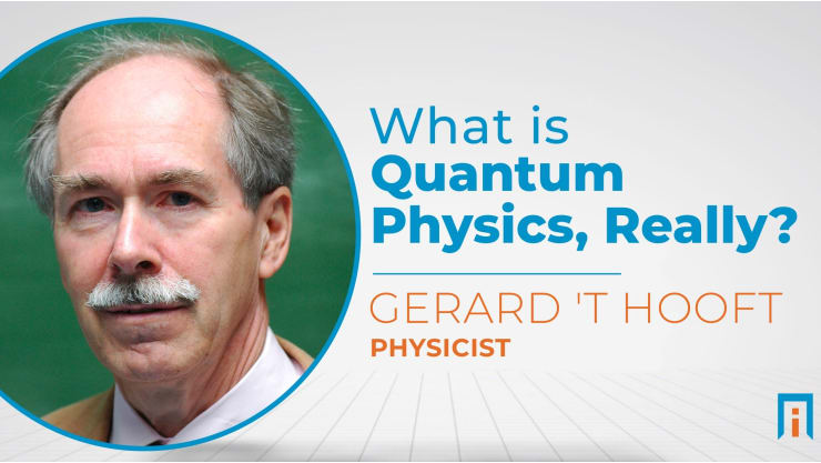 What is Quantum Mechanics, really? | Interview with Dr. Gerard 't Hooft