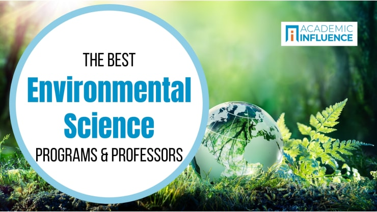 The Best Environmental Science Programs and Professors