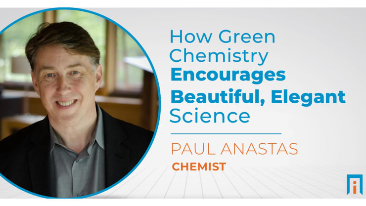 How green chemistry encourages beautiful, elegant science | Interview with Dr. Paul Anastas