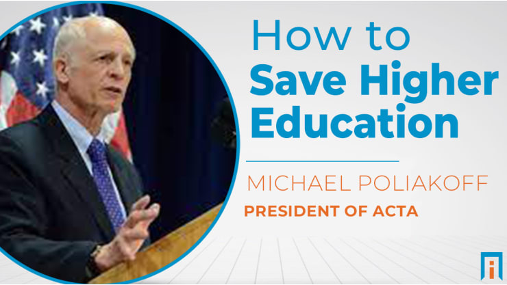 How to Save Higher Education | Interview with Dr. Michael Poliakoff