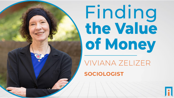 Finding the Value of Money   Interview with Dr. Viviana Zelizer