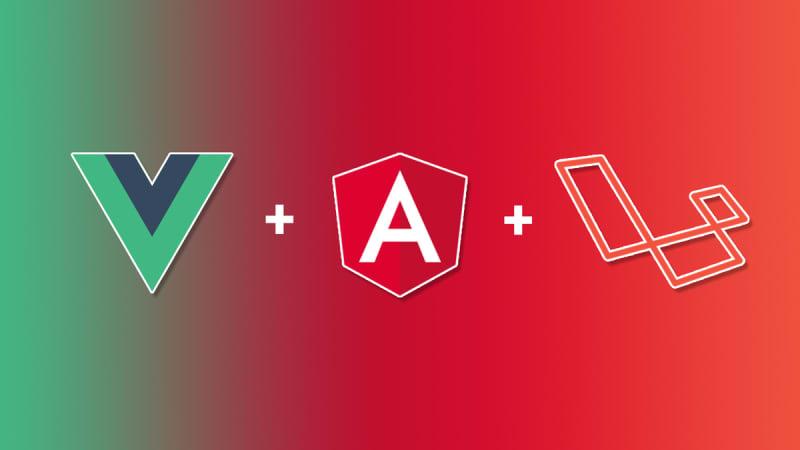 Laravel and Angular or VueJS