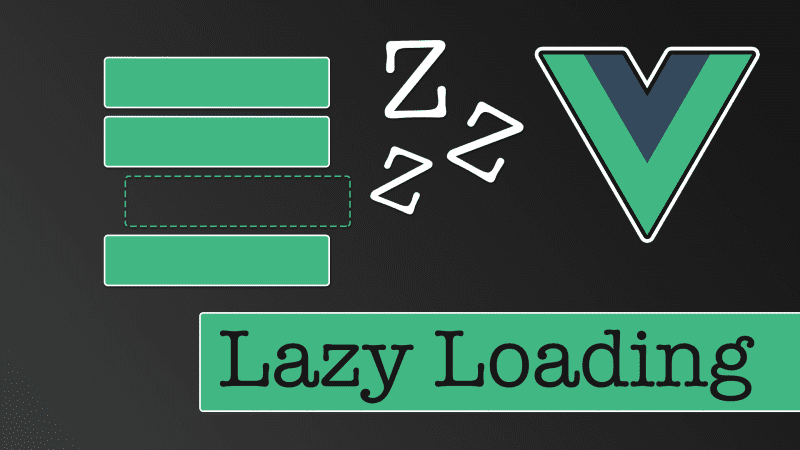 Implementing Lazy Loading in Vue Apps