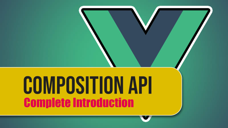 Composition API - Complete Introduction