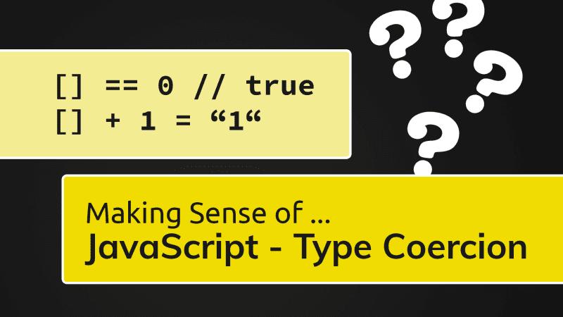 JavaScript & Type Coercion