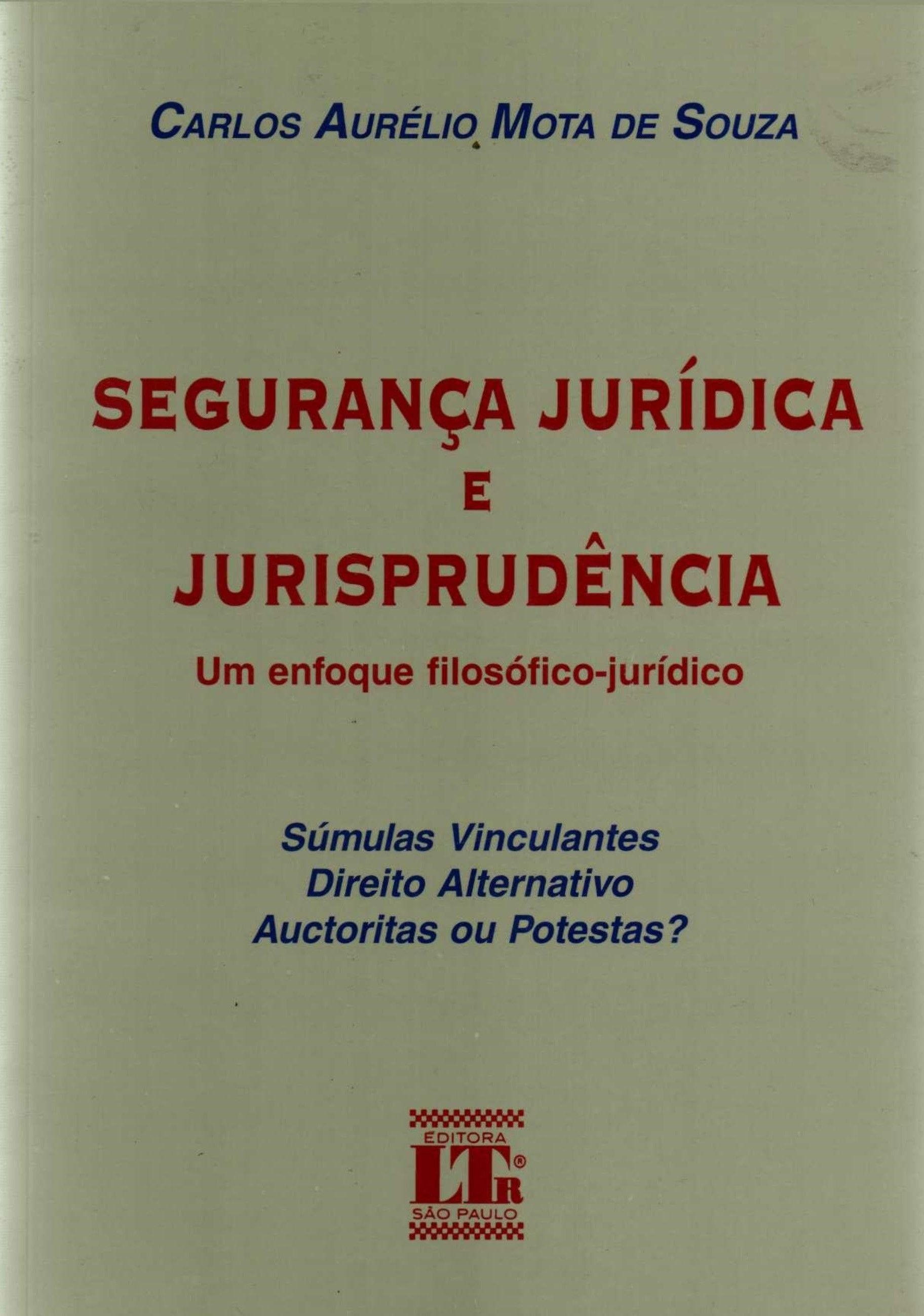 Segurança Jurídica e Jurisprudência - Um enfoque filosófico jurídico
