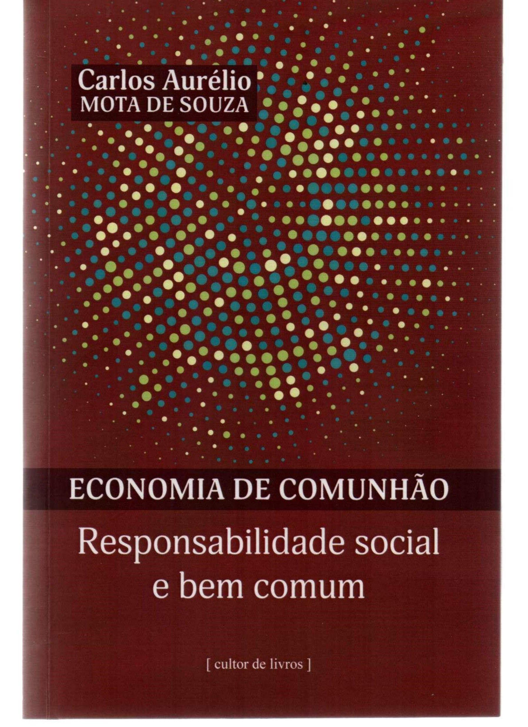 Economia de Comunhão. Responsabilidade Social e Bem Comum